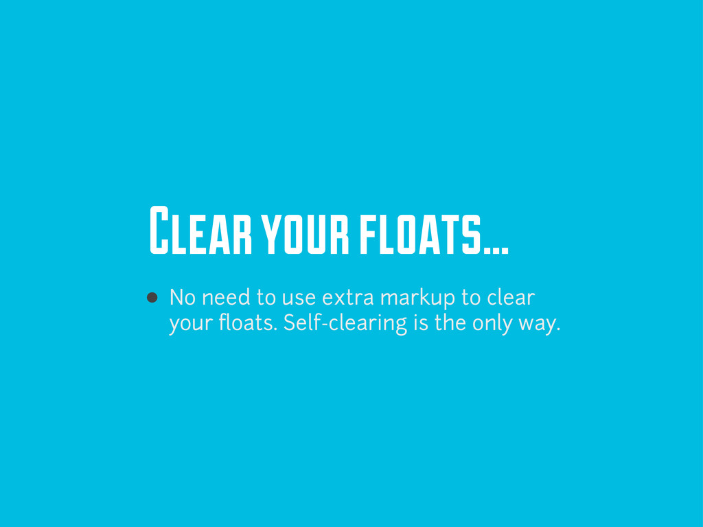 Clear your floats... No need to use extra marku...