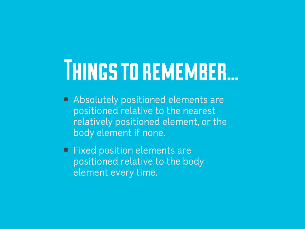 Things to remember... Absolutely positioned ele...