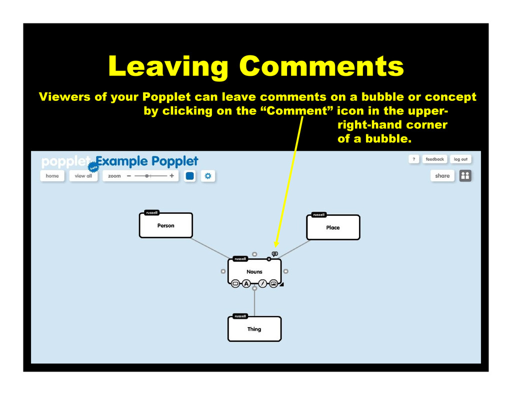 Leaving Comments Viewers of your Popplet can le...