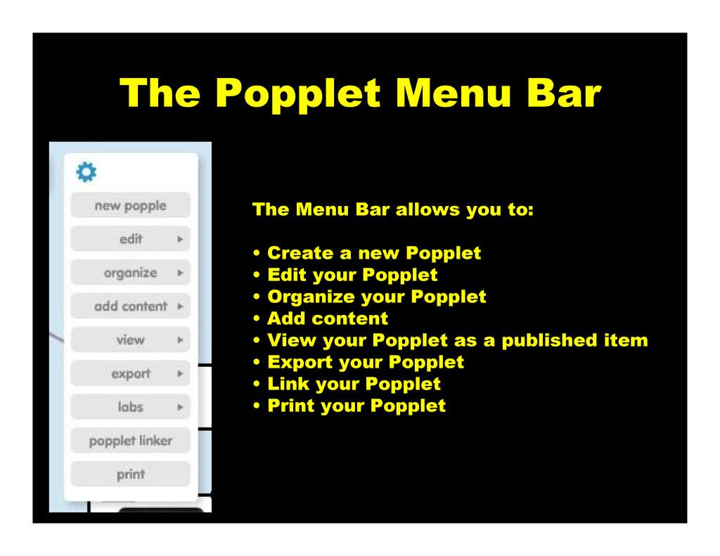 The Popplet Menu Bar The Menu Bar allows you to...