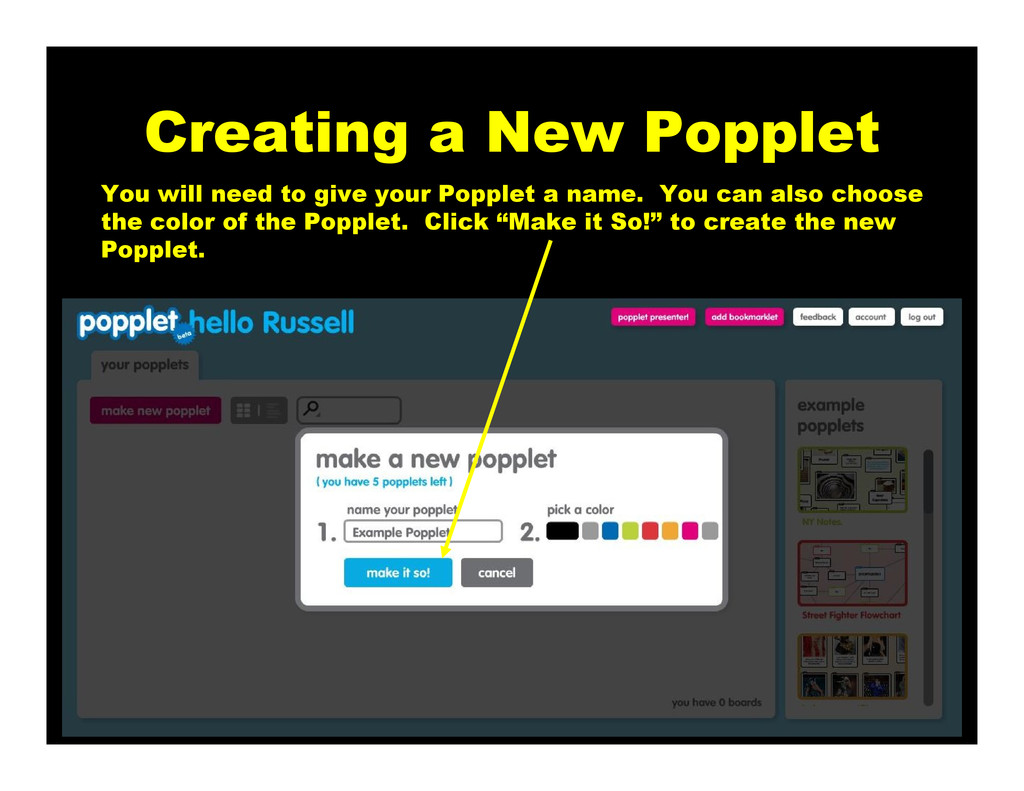 Creating a New Popplet You will need to give yo...