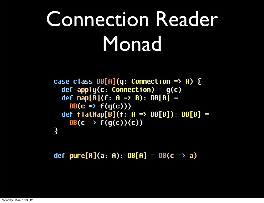 Connection Reader Monad case class DB[A](g: Con...
