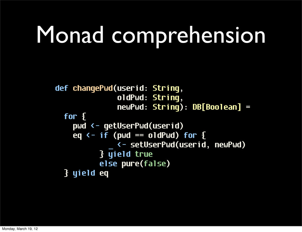 Monad comprehension def changePwd(userid: Strin...