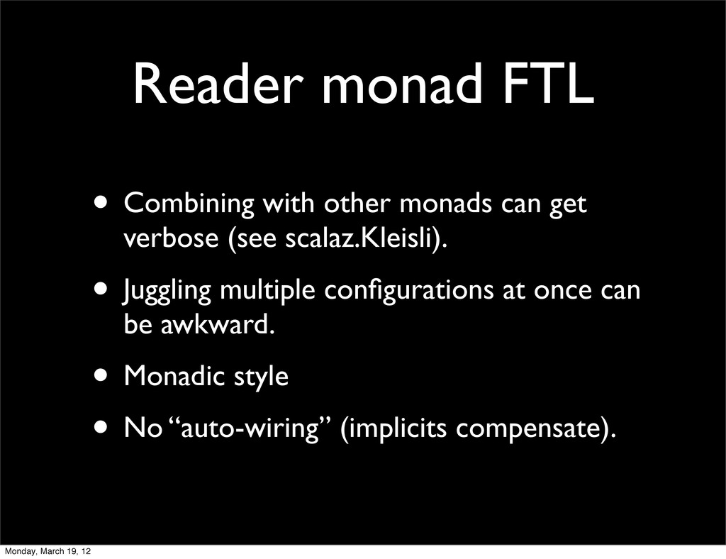 Reader monad FTL • Combining with other monads ...