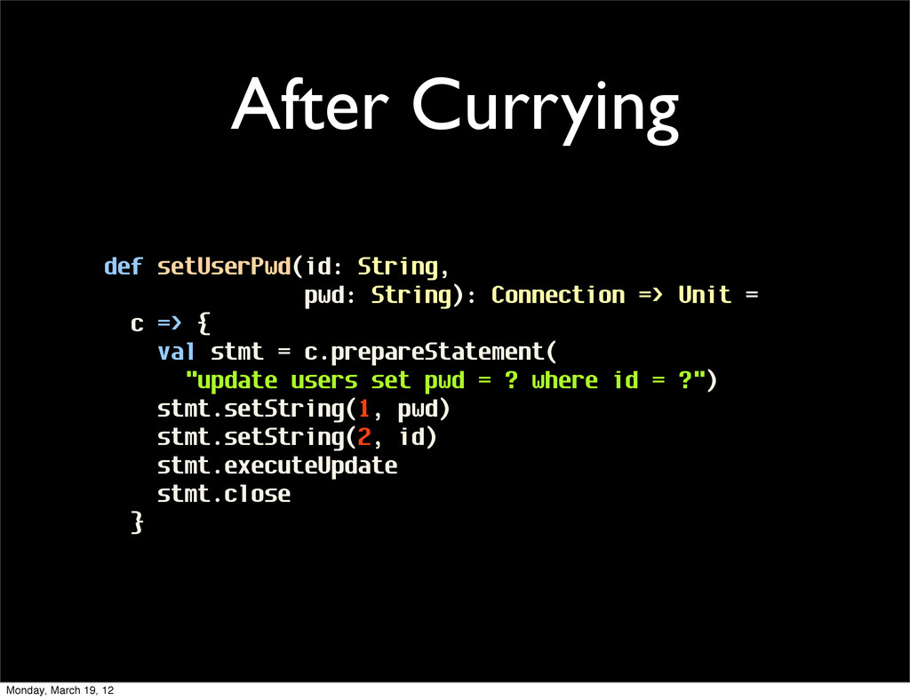 After Currying def setUserPwd(id: String, pwd: ...