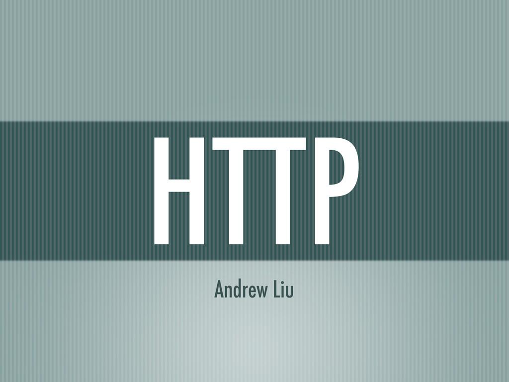 HTTP Andrew Liu