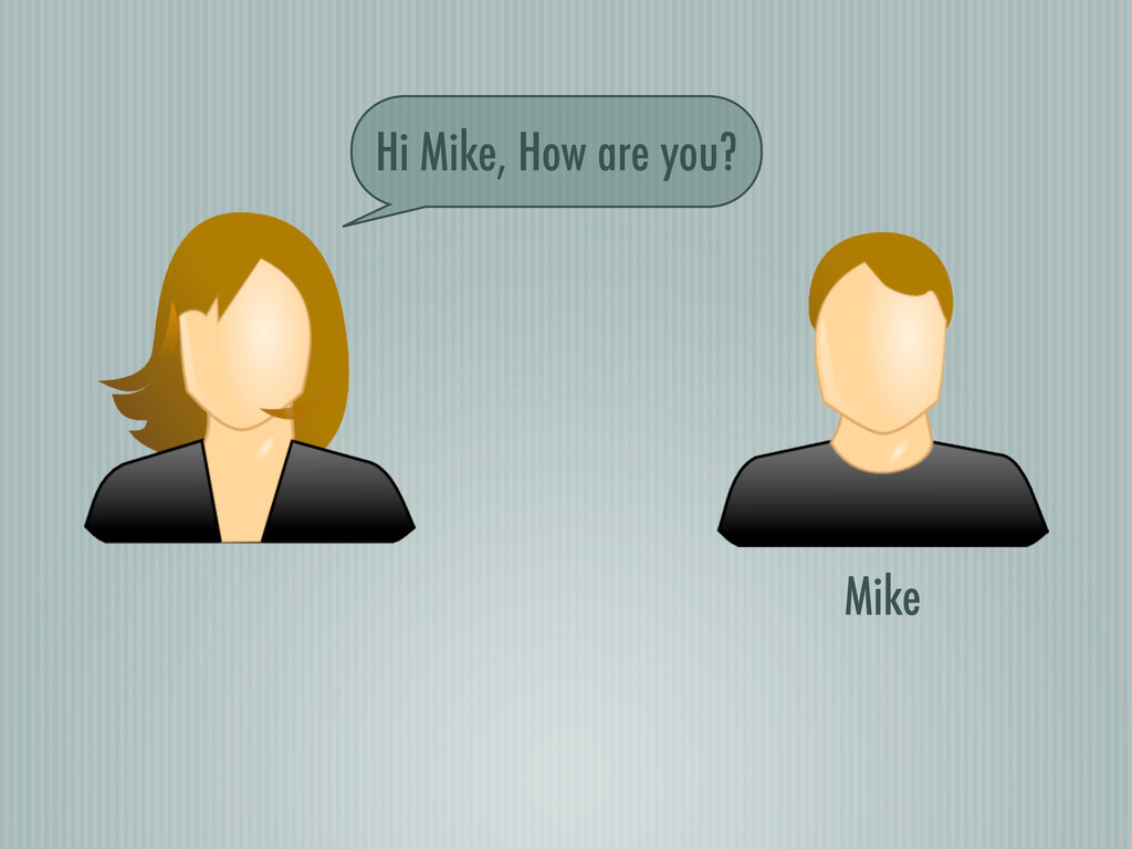 Mike Hi Mike, How are you?