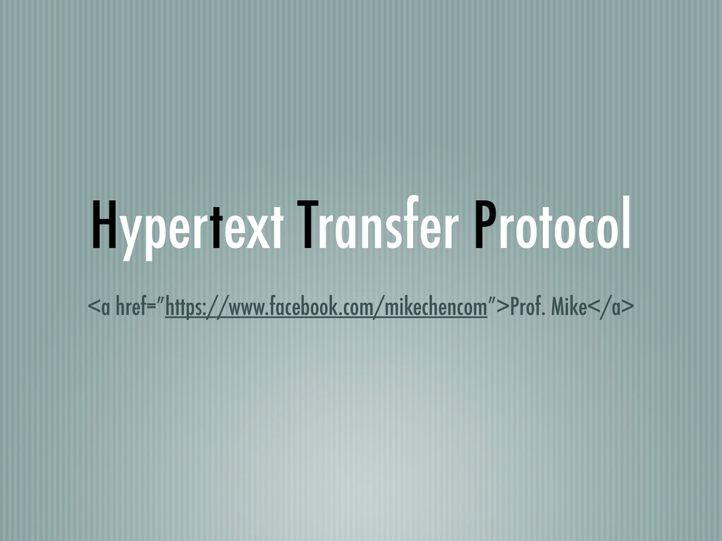 "Hypertext Transfer Protocol <a href=""https://ww..."
