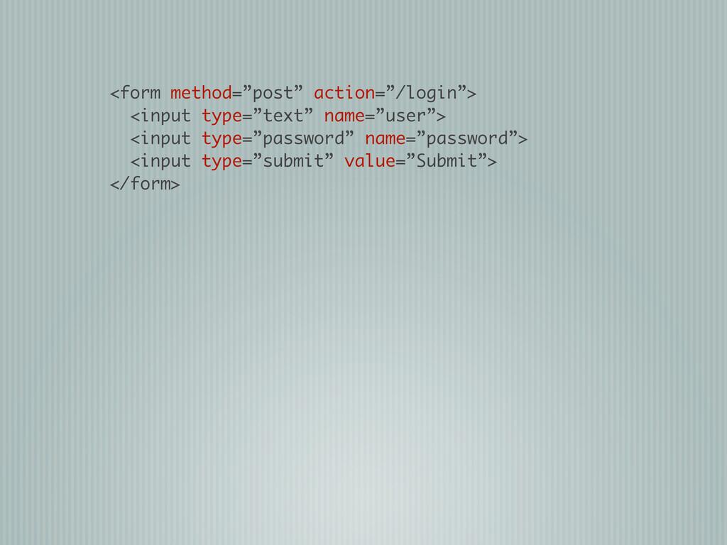 "<form method=""post"" action=""/login""> <input typ..."