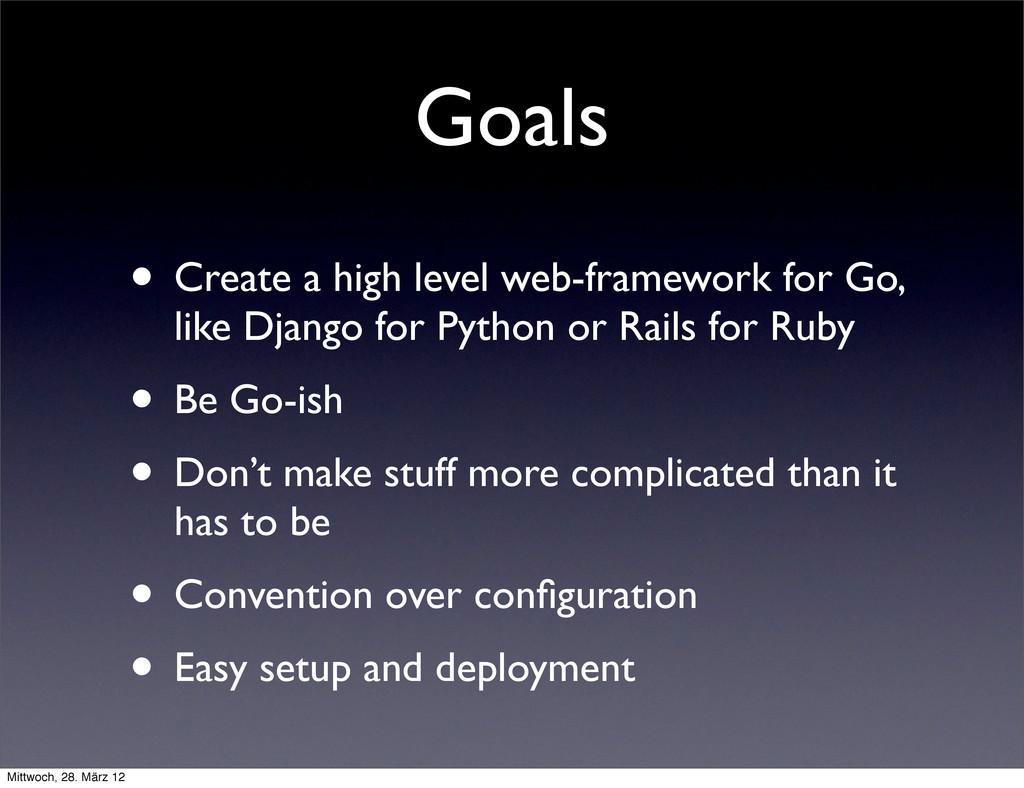 Goals • Create a high level web-framework for G...