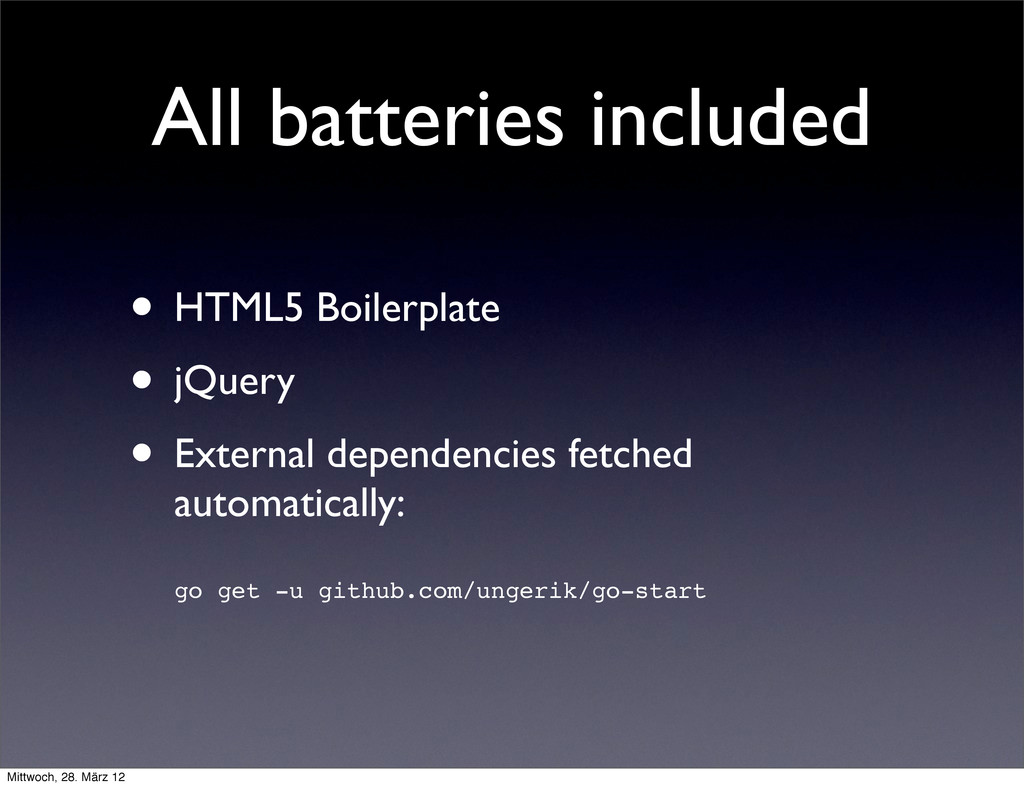All batteries included • HTML5 Boilerplate • jQ...