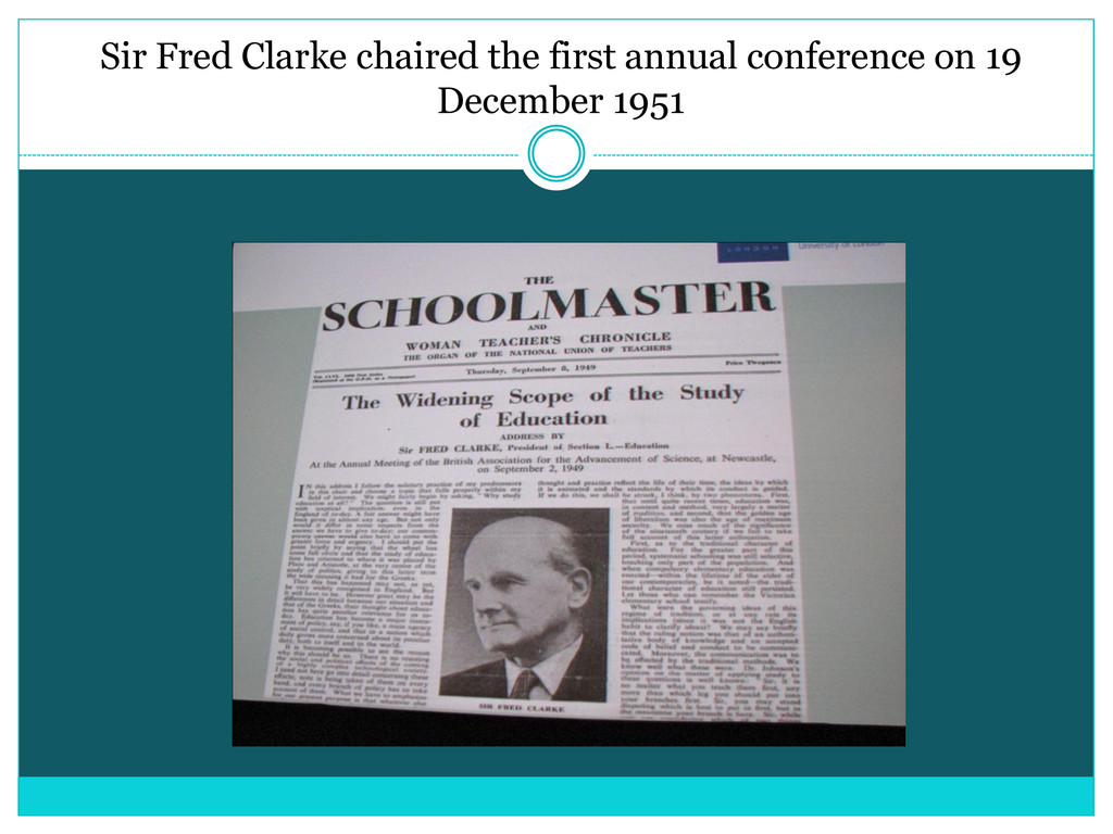 Sir Fred Clarke chaired the first annual confer...