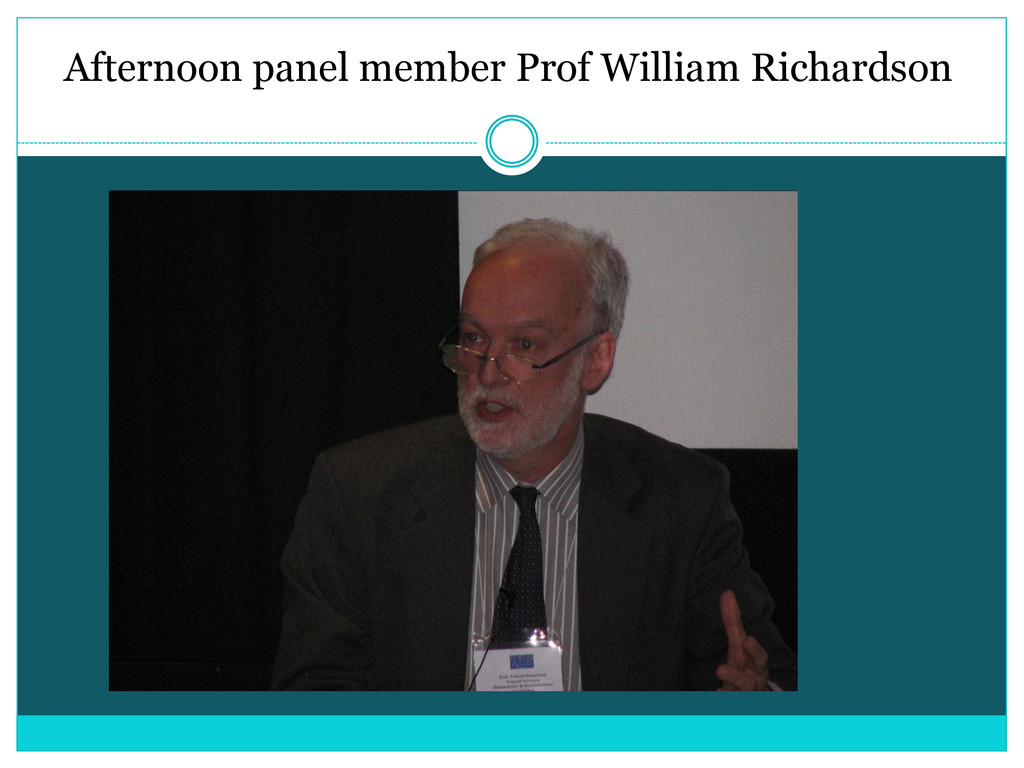 Afternoon panel member Prof William Richardson