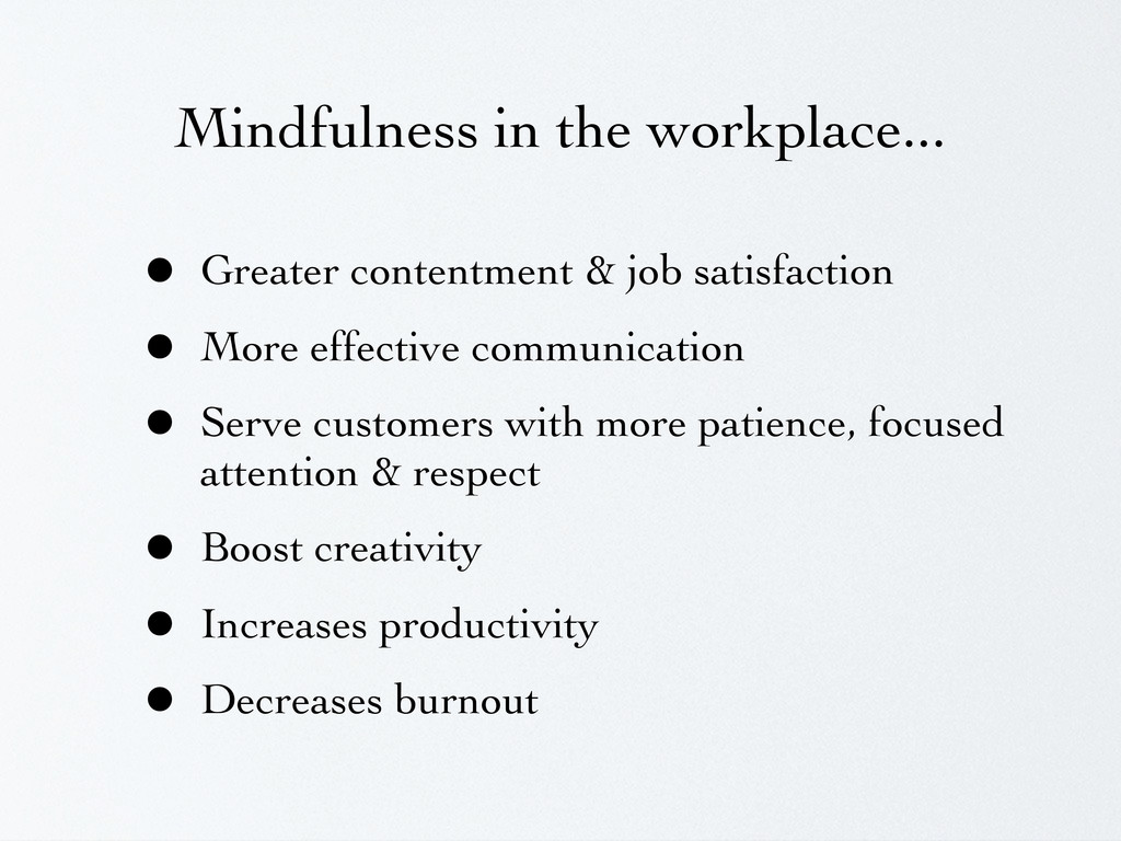 Mindfulness in the workplace... • Greater conte...
