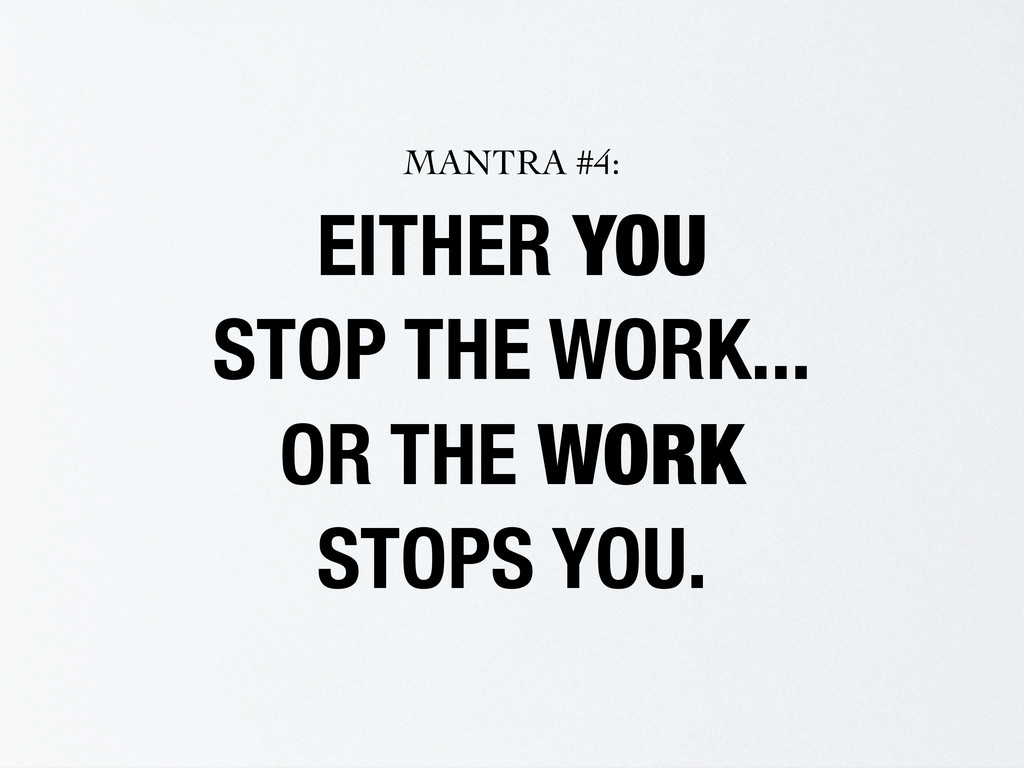 EITHER YOU STOP THE WORK... OR THE WORK STOPS Y...