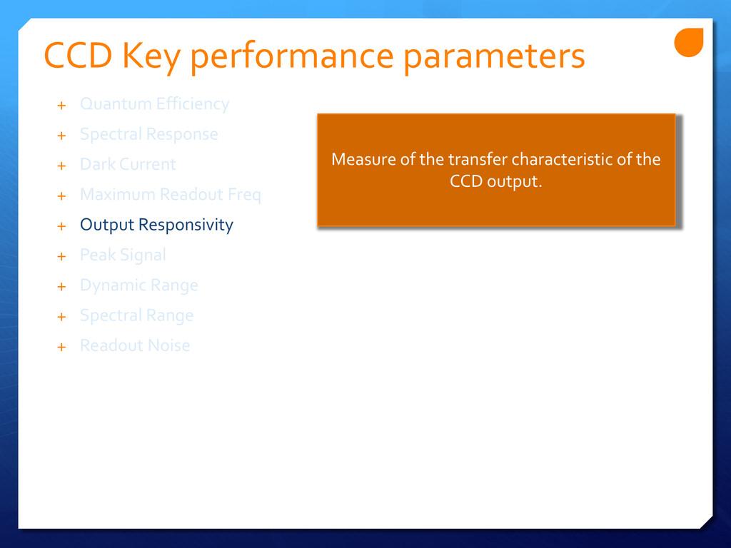 CCD Key performance parameters + Quantum Effici...
