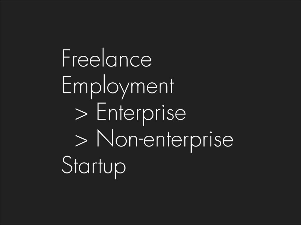 Freelance Employment > Enterprise > Non-enterpr...