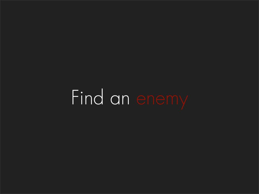 Find an enemy