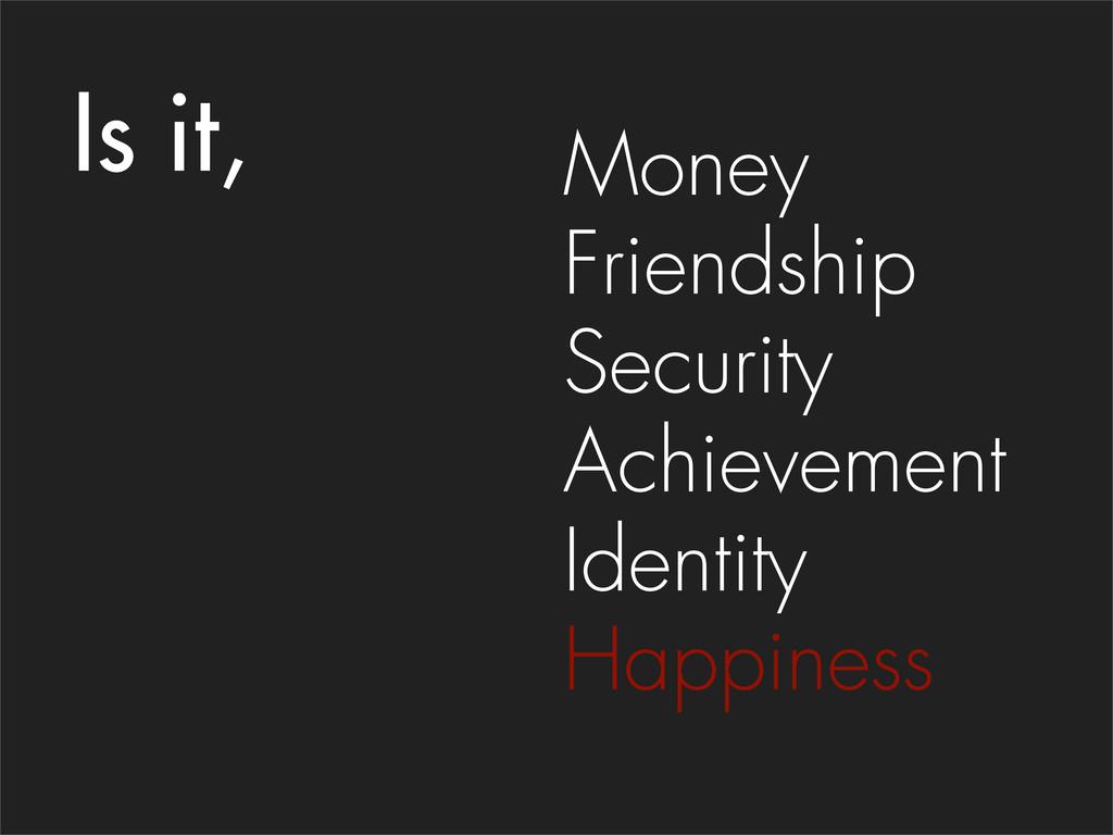 Money Friendship Security Achievement Identity ...