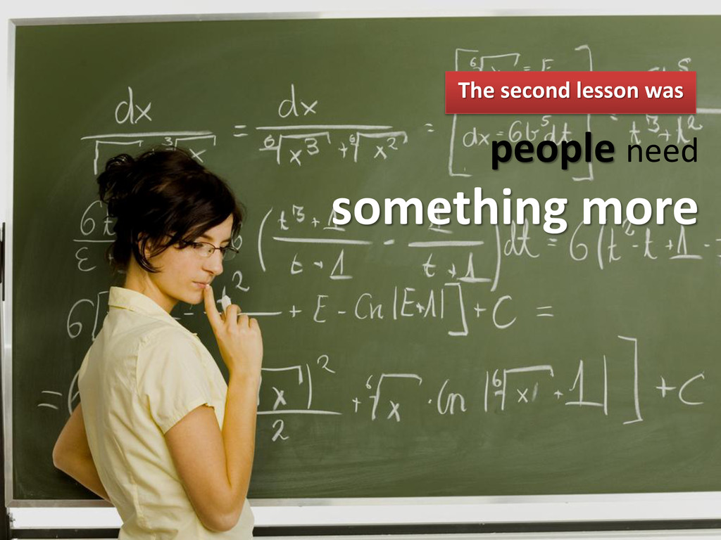 people need something more The second lesson was