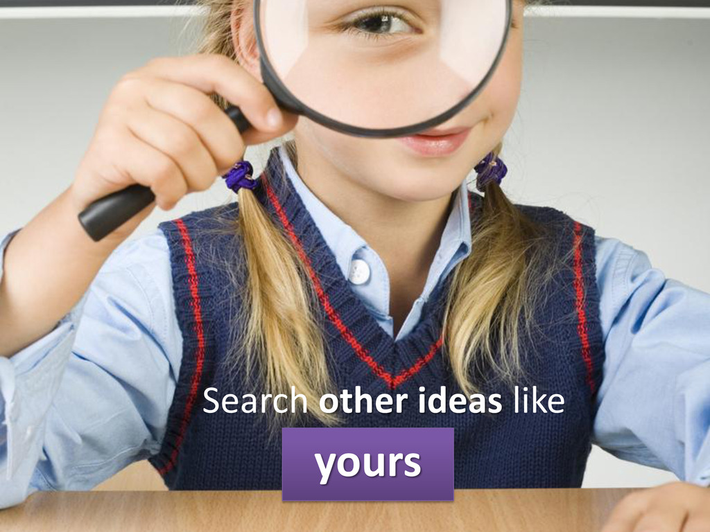 Search other ideas like yours