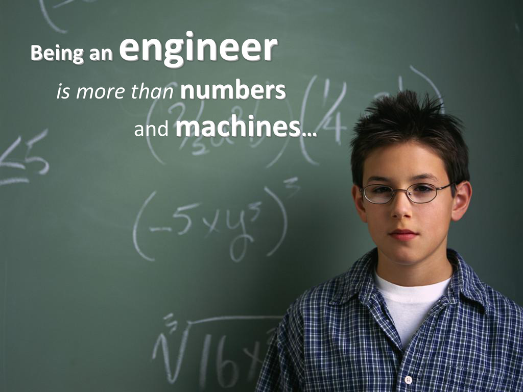 Being an engineer is more than numbers and mach...