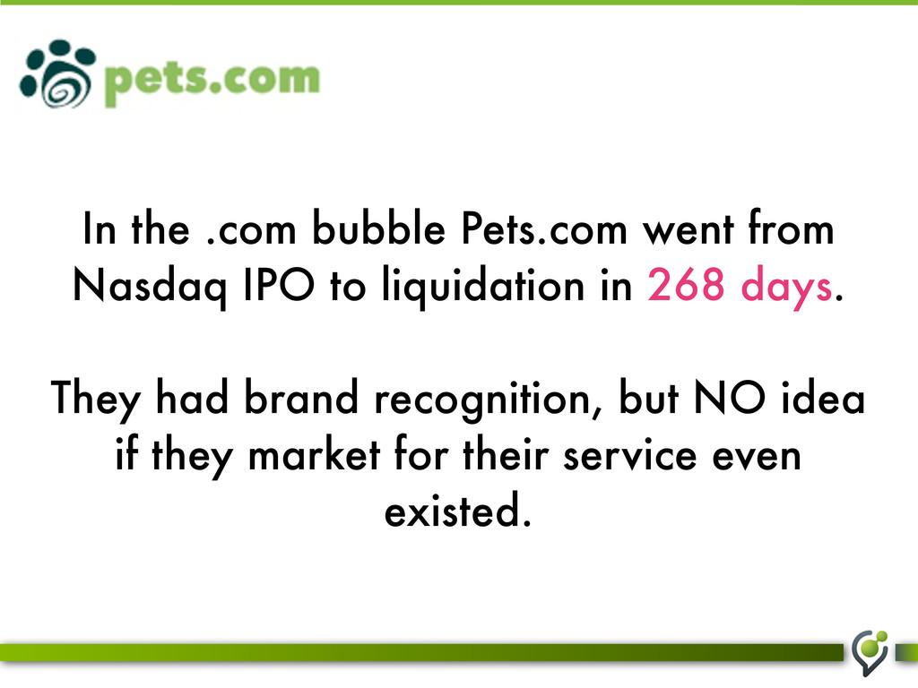 In the .com bubble Pets.com went from Nasdaq IP...