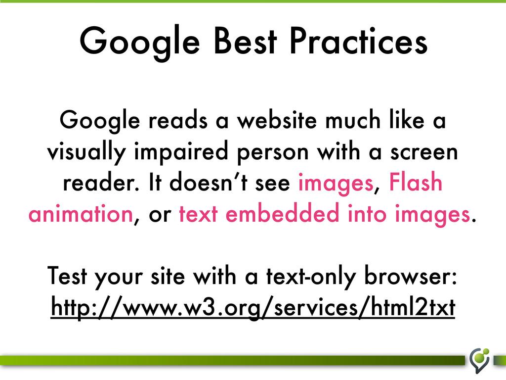 Google Best Practices Google reads a website mu...