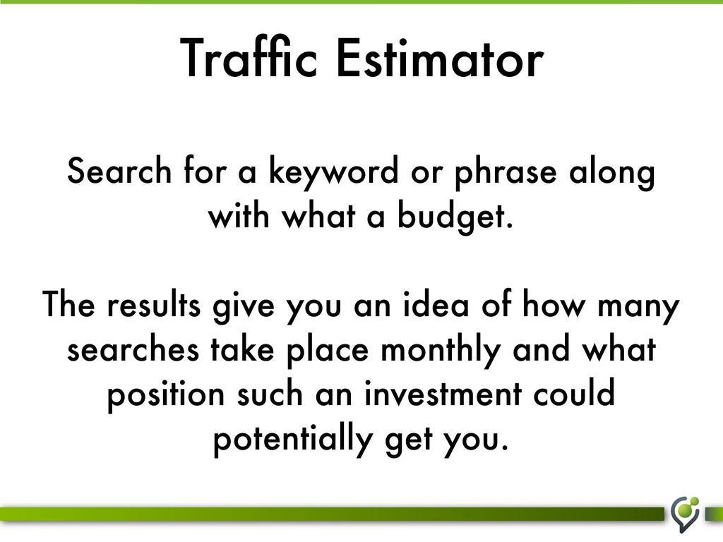 Traffic Estimator Search for a keyword or phrase...