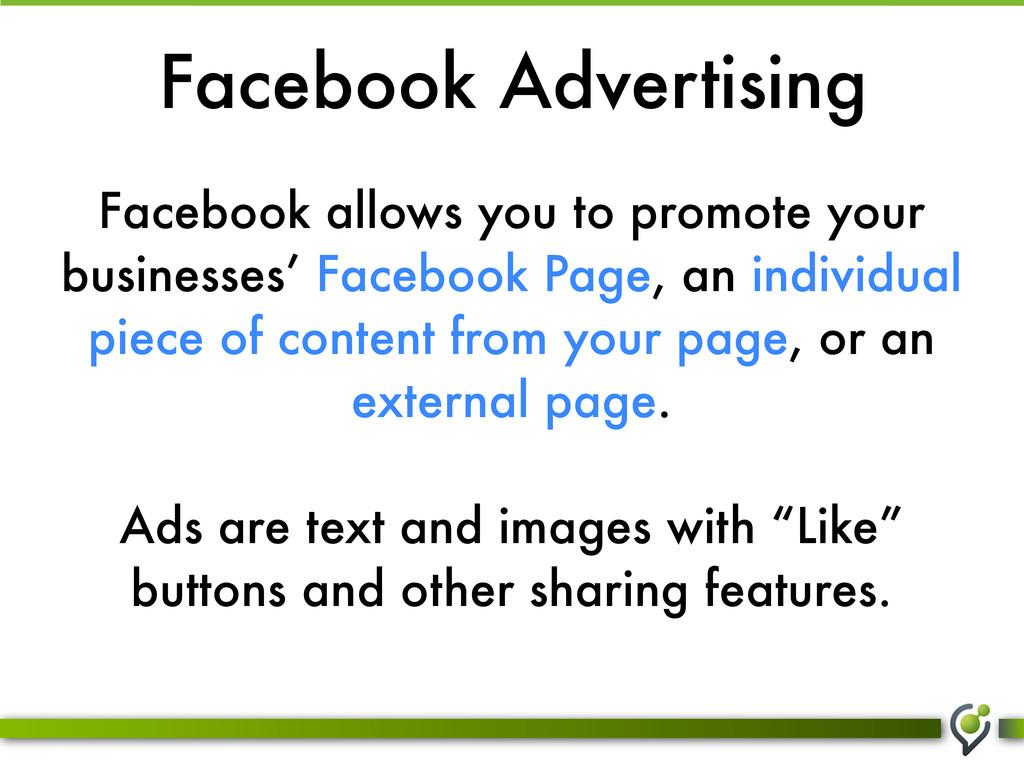 Facebook Advertising Facebook allows you to pro...