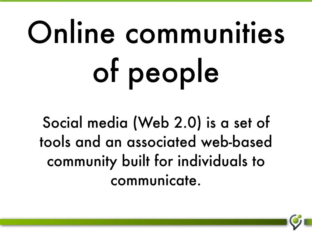 Online communities of people Social media (Web ...