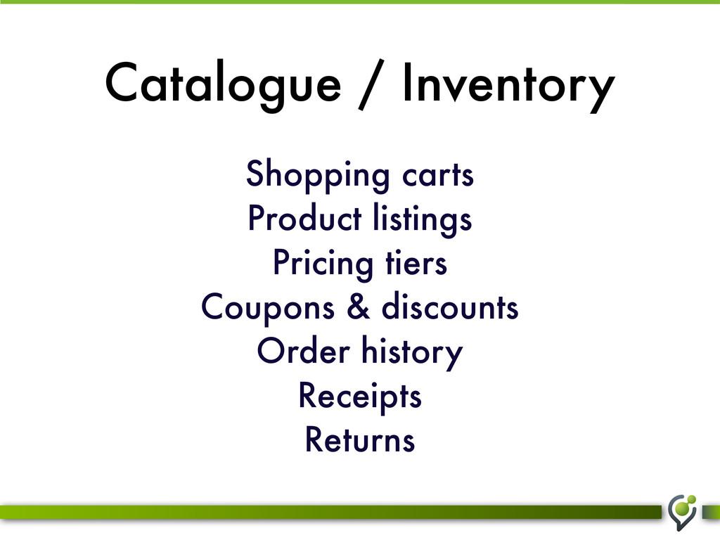 Catalogue / Inventory Shopping carts Product li...