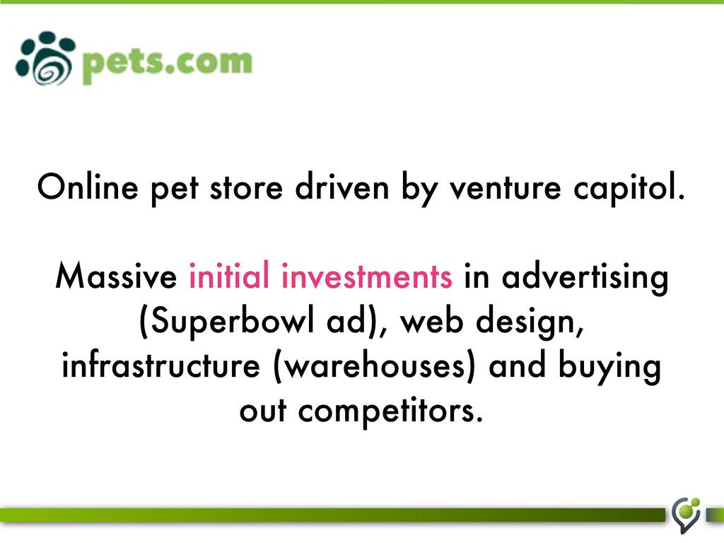 Online pet store driven by venture capitol. Mas...