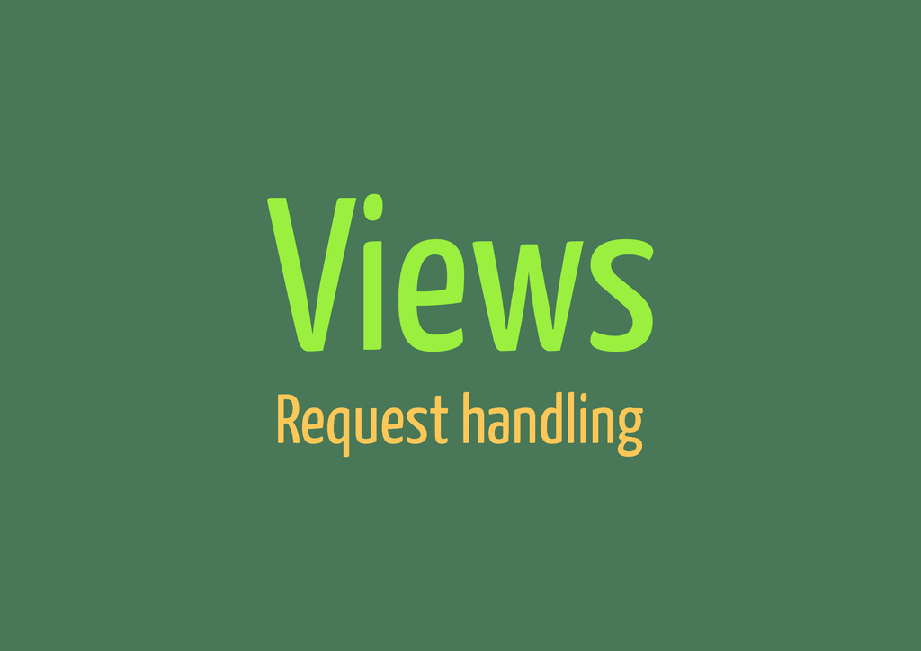 Views Request handling