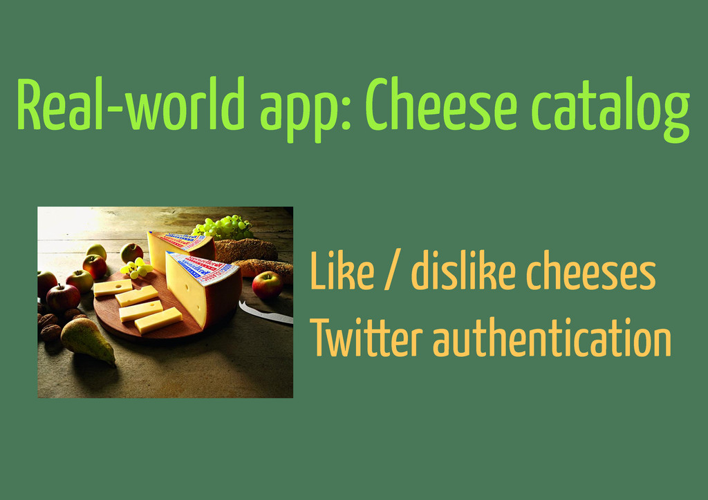 Real-world app: Cheese catalog Like / dislike c...