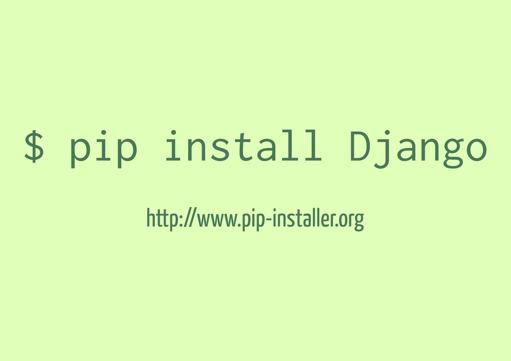 $ pip install Django http://www.pip-installer.o...
