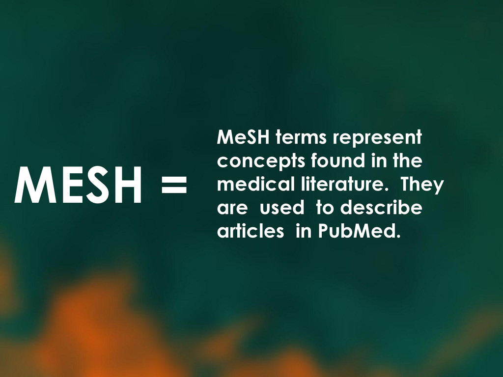 MESH = MeSH terms represent concepts found in t...