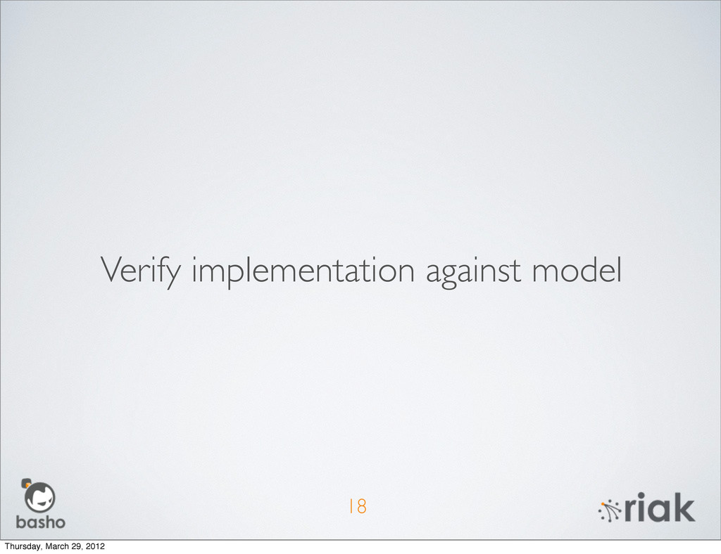 18 Verify implementation against model Thursday...