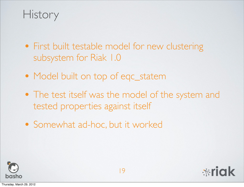 History 19 • First built testable model for new...