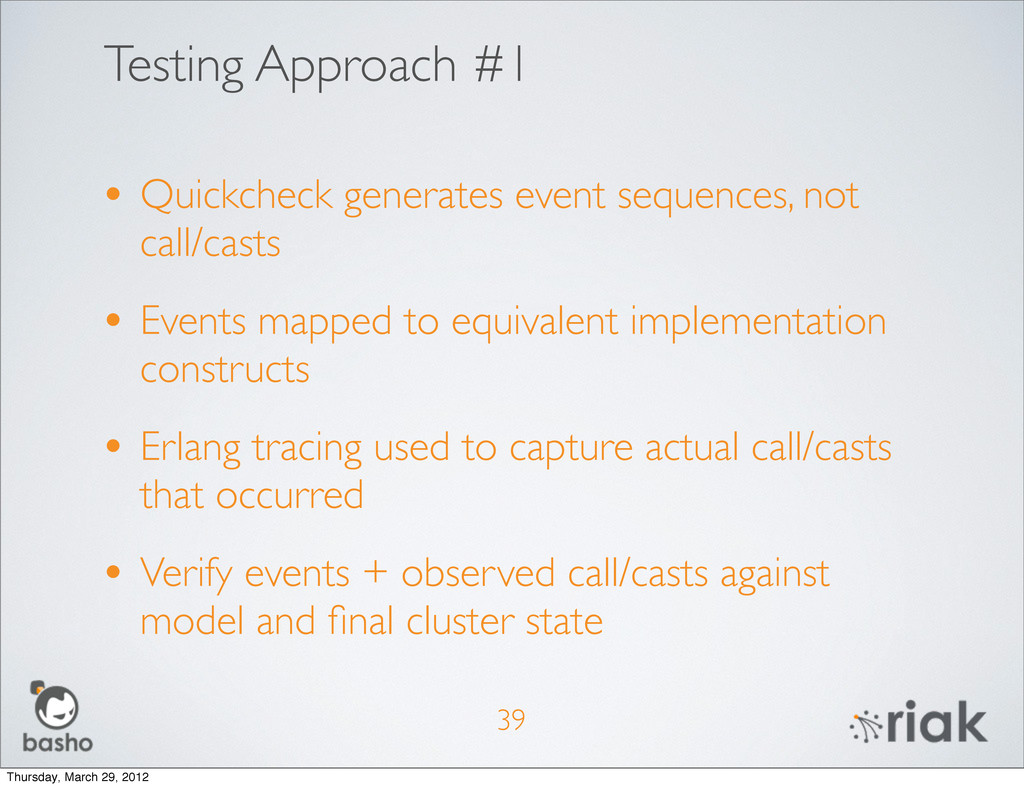 Testing Approach #1 • Quickcheck generates even...