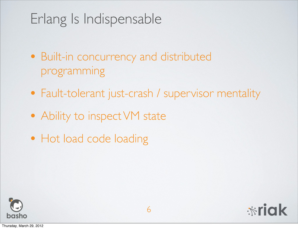 Erlang Is Indispensable 6 • Built-in concurrenc...