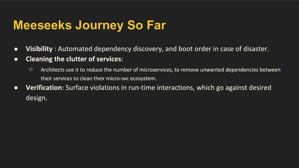 Meeseeks Journey So Far ● ● ○ ●