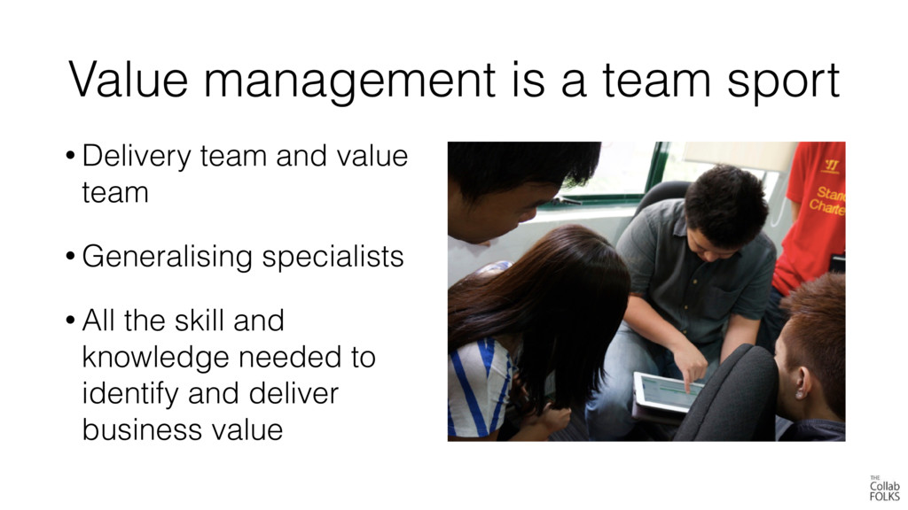 Value management is a team sport • Delivery tea...
