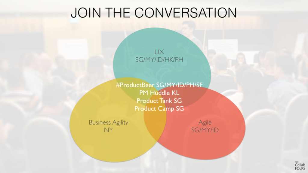 JOIN THE CONVERSATION UX SG/MY/ID/HK/PH Busine...