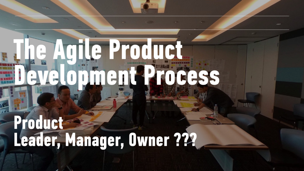 The Agile Product Development Process Product L...