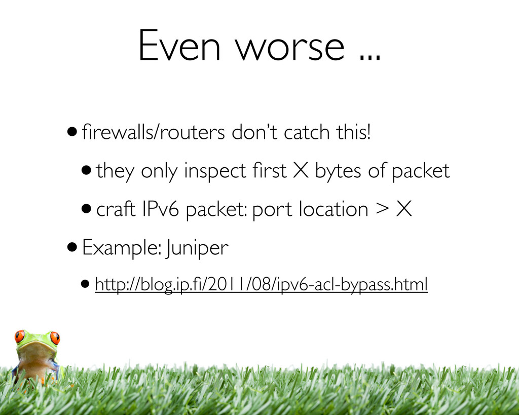Even worse ... •firewalls/routers don't catch th...
