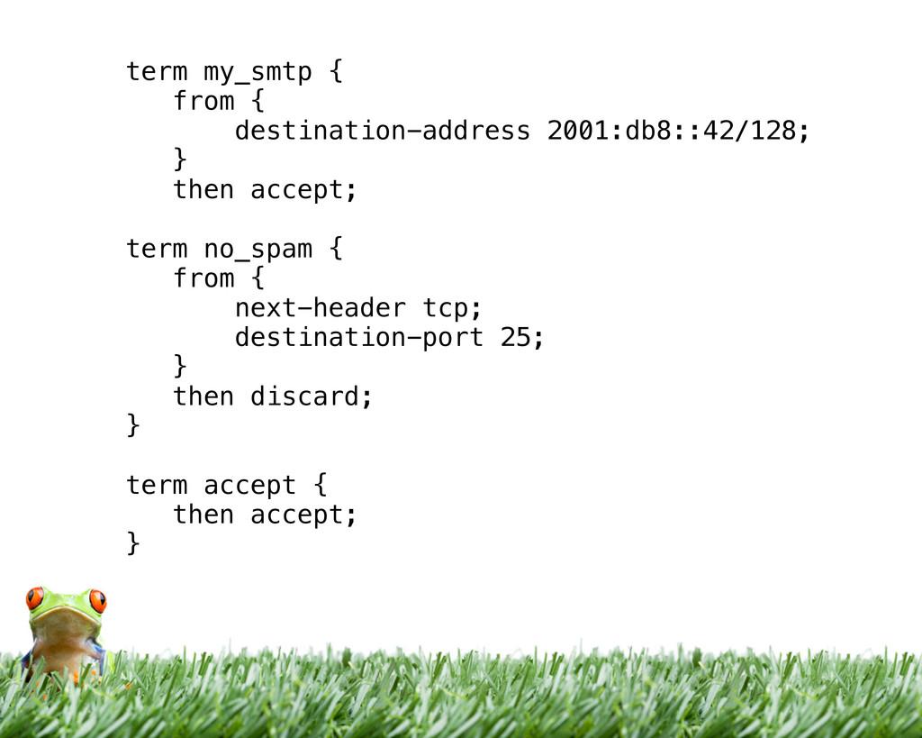 term my_smtp { from { destination-address 2001:...