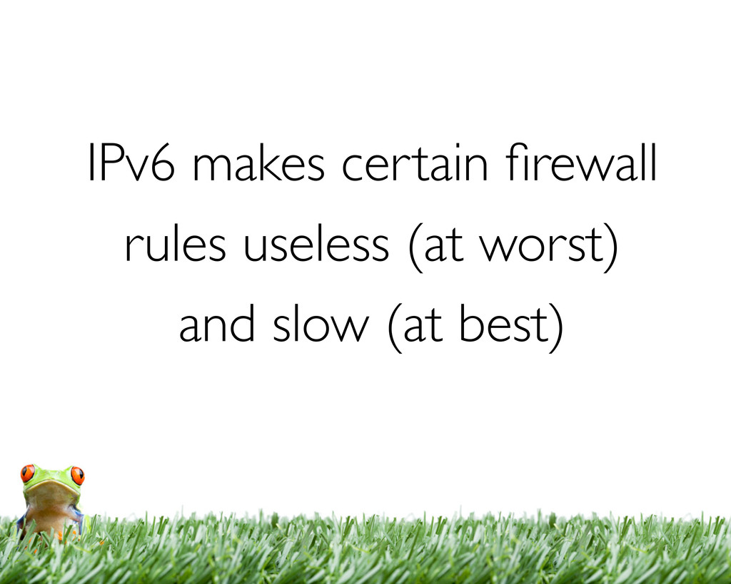 IPv6 makes certain firewall rules useless (at wo...