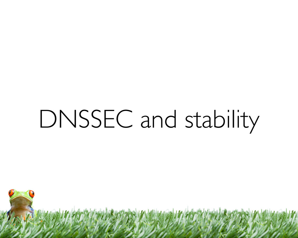 DNSSEC and stability