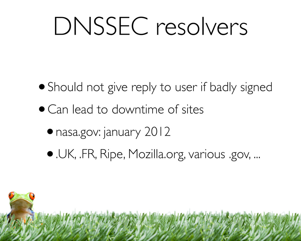 DNSSEC resolvers •Should not give reply to user...